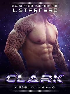 Clark: Hyper Omega Space Fantasy Romance (Klaxian Cyborgs' Mates Book 3)