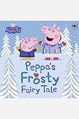 Peppa Pig: Peppa's Frosty Fairy Tale Kindle Edition