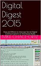 Digital Digest 2015: How and Where to Intercept Secret Digital Communications on Shortwave Radio