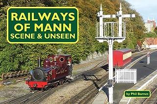 Railways of Mann - Scene & Unseen