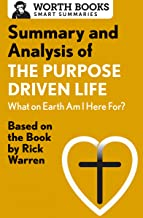 Summary and Analysis of The Purpose Driven Life: What On Earth Am I Here For?: Based on the Book by Rick Warren