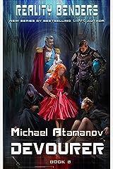Devourer (Reality Benders Book #8): LitRPG Series (English Edition) Format Kindle