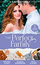 A Surprise Family: The Perfect Family: Having Her Boss's Baby (Pregnant by the Boss) / Their Meant-to-Be Baby / The Night ...