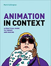 Animation in Context: A Practical Guide to Theory and Making (Required Reading Range)