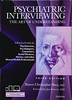 Psychiatric Interviewing: The Art of Understanding: A Practical Guide for Psychiatrists, Psychologists, Counselors, Social Workers, Nurses, and Other ... Professionals, with online video modules