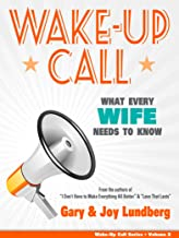 Wake-Up Call: What Every Wife Needs to Know (Wake-Up Call Series Book 2)