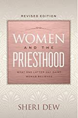 Women and the Priesthood: Revised Edition Kindle Edition