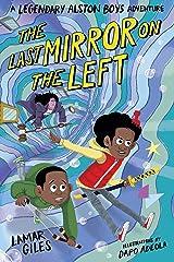 The Last Mirror on the Left (A Legendary Alston Boys Adventure) Kindle Edition