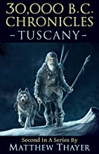 30,000 B.C. Chronicles: Tuscany