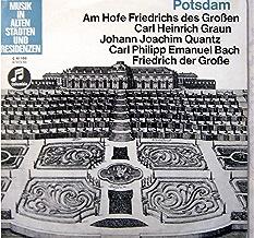 Potsdam - Am Hofe Friedrichs des Großen - Carl Heinrich Graun, Johann Joachim Quantz, Carl Philipp Emanuel Bach, Friedrich der Große [Vinyl LP record] [Schallplatte]