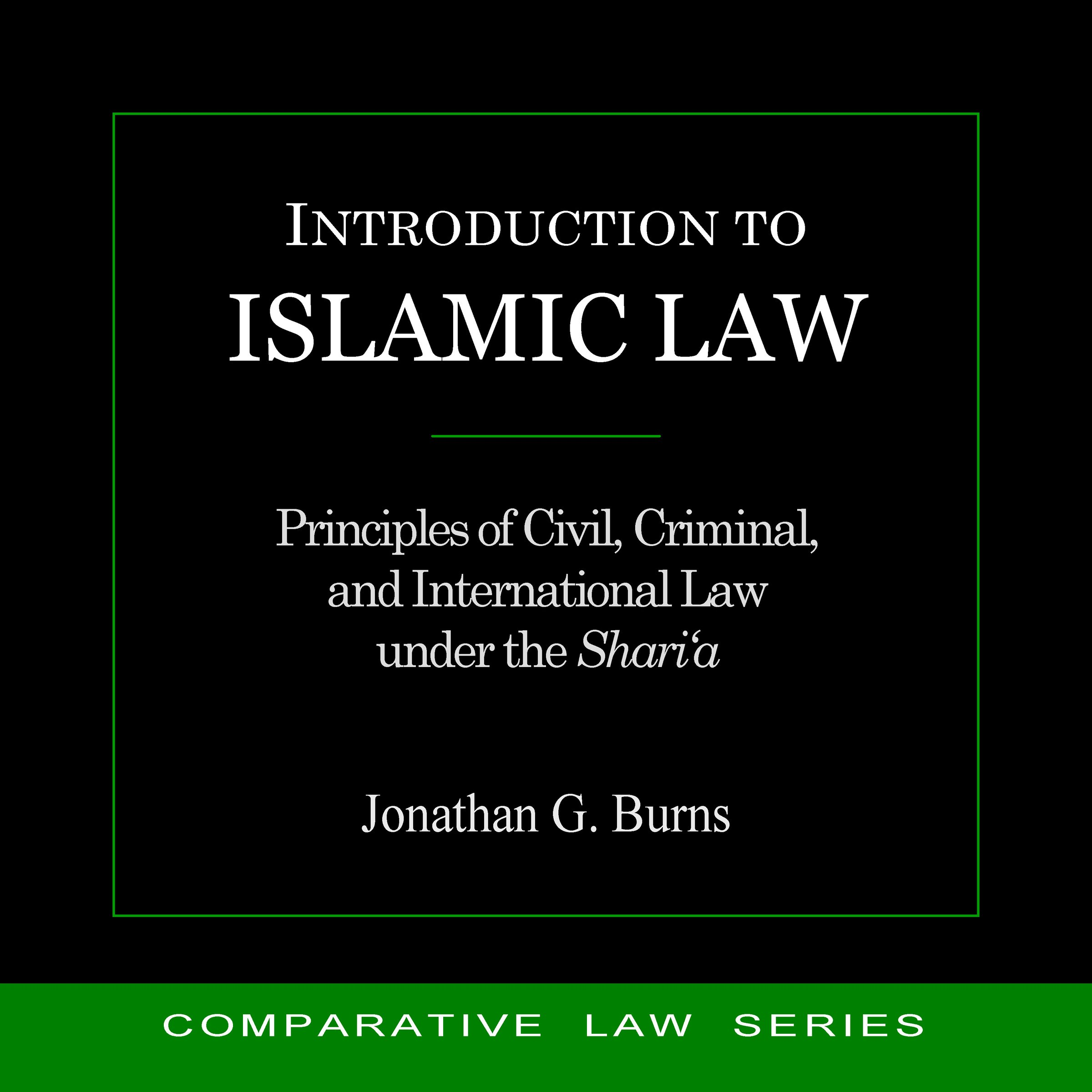 Image OfIntroduction To Islamic Law: Principles Of Civil, Criminal, And International Law Under The Shari'a