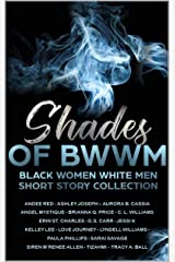 Shades of BWWM: Black Women White Men Short Story Collection (Shades of AMBW) Kindle Edition