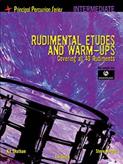 Rudimental Etudes and Warm-Ups Covering All 40 Rudiments: Principal Percussion Series Intermediate Level