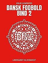 Dansk fodbold. Bind 2 (Danish Edition)