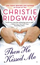 Then He Kissed Me (Three Kisses Book 2)