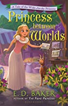 Princess between Worlds: A Tale of the Wide-Awake Princess