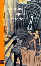 El vampiro vegetariano / The Vegetarian Vampire (El barco de vapor: El mundo flotante / the Steamboat: the Floating World) (Spanish Edition)