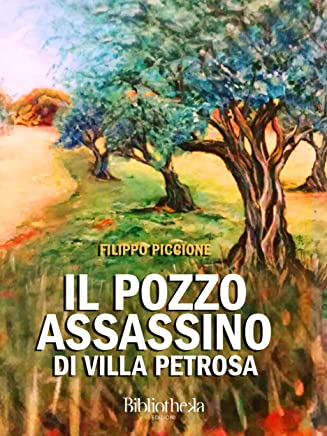 Il pozzo assassino di Villa Petrosa