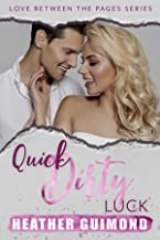 Quick Dirty Luck: A Love Between the Pages Novel (Book 2)