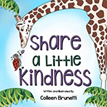 Share a Little Kindness: A book to teach about all the good we can be in the world (English Edition)