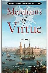 Merchants of Virtue: A Historical Fiction Novel (The Huguenot Connection Book 1) Kindle Edition