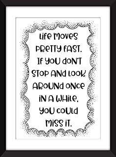 Ferris Bueller - Life Moves Pretty Fast Quote - Unframed Print/Sin Marco