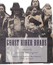 Ghost Rider Roads: Inside the American Indian Movement: 1971-2012