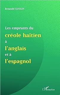 Les emprunts du créole haïtien à l'anglais et à l'espagnol (French Edition)