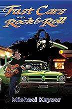 Fast Cars and Rock & Roll: The Ultimate Gearhead Novel (A Deke Jones Romp)