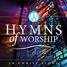 Hymns of Worship - In Christ Alone