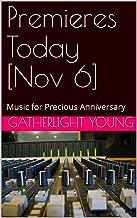 Premieres Today [Nov 6]: Music for Precious Anniversary (English Edition)