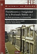 Protohistoria y Antigüedad de la Península Ibérica II : la Iberia prerromana y la romanidad: Las fuentes y la Iberia colon...