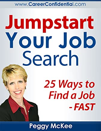 JumpStart Your Job Search: 25 Ways to Find a Job Fast!