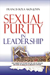 Sexual Purity in Leadership Kindle Edition
