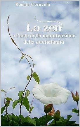 Lo zen  e l'arte della manutenzione della quotidianità