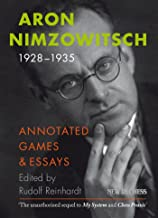 Aron Nimzowitsch 1928-1935: Annotated Games & Essays