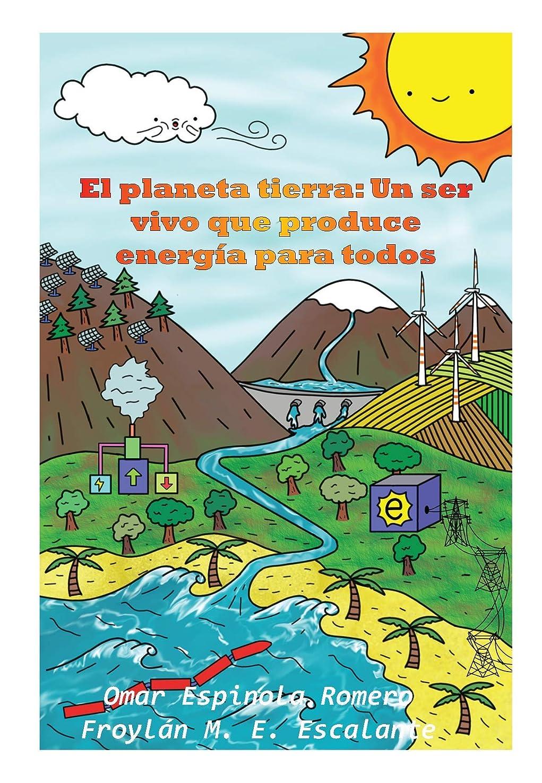 警報寸前花火El planeta tierra: Un ser vivo que produce energía para todos (Spanish Edition)