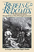 Rebels And Redcoats: The American Revolution Through The Eyes Of Those That Fought And Lived It (Da Capo Paperback)