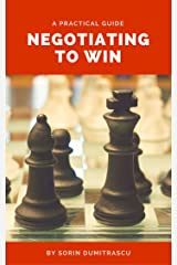 Negotiating to Win: A Practical Guide (Management Book 6) Kindle Edition