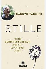 Stille: Meine buddhistische Kur für ein leichteres Leben (German Edition) eBook Kindle