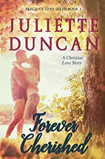 Forever Cherished: A Christian Love Story (Precious Love Series Book 1)