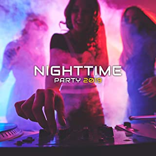 Nighttime Party 2019: 15 Best Songs for the Party and an All-night Party till Dawn