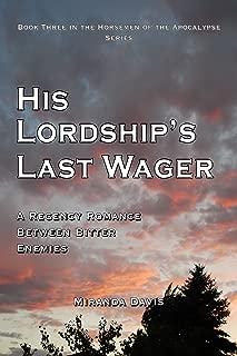 His Lordship's Last Wager: A Regency Romance Between Bitter Enemies (The Horsemen of the Apocalypse Book 3)