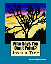 "Who Says You Can't Paint?  ""Joshua Tree"": Joshua Tree (English Edition)"