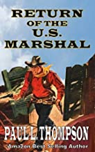 Return of the U.S. Marshal: First Five Shorty Thompson Books: A Western Adventure From The Author of