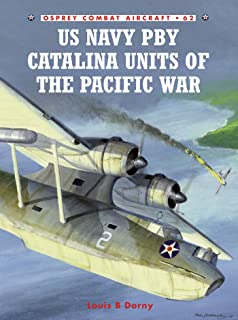 US Navy PBY Catalina Units of the Pacific War (Combat Aircraft Book 62)