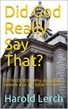 Did God Really Say That?: 2019 EDITION: Why should we believe that the Bible is true? (The Bible and Apologetics Book 4)