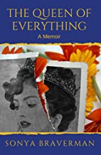 The Queen of Everything: A Memoir