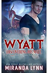 Wyatt: Discovering his Mate (Black Mountain Pack Book 4) Kindle Edition
