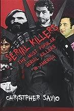 Serial Killers America's Favorite Psychos